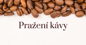 Alchymie zvaná pražení kávy